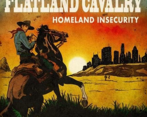 Flatland Cavalry Homeland insecurity