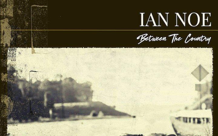 Ian Noe Between the Country