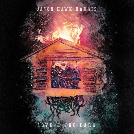 Jason Hawk Harris love and the dark