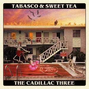 The Cadillac Three Tobasco and Sweet Tea