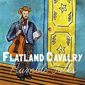 Flatland Cavalry Humble Folks