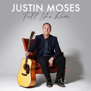 Justin moses fall like rain