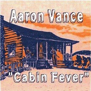 Aaron vance cabin fever