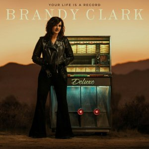 Brandy Clark your life is a record deluxe