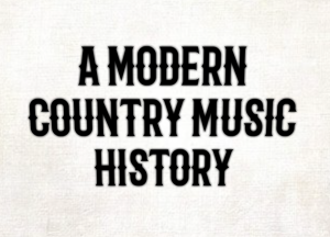 Modern Country Music History