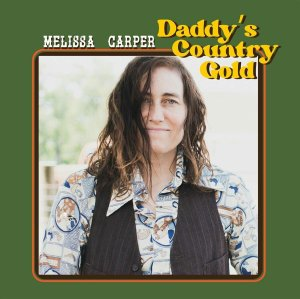 Melissa carper Daddy's Country Gold