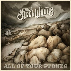 The Steel Woods All of Your Stones