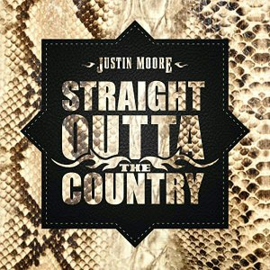 Justin Moore Straight Outta the Country