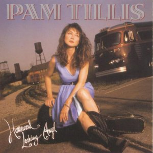 Pam tillis Homeward looking angel